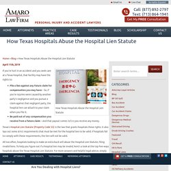 The Most Common Ways Hospitals Abuse the Texas Hospital Lien Statute