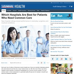 Which Hospitals Are Best for Patients Who Need Common Care