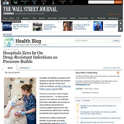 Hospitals Zero In On Drug-Resistant Infections as Pressure Builds - Health Blog
