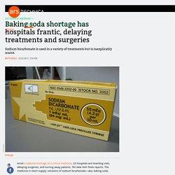 Baking soda shortage has hospitals frantic, delaying treatments and surgeries