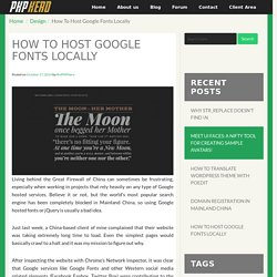 How To Host Google Fonts Locally - The PHP Hero