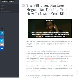 The FBI's Top Hostage Negotiator Teaches You How To Lower Your Bills