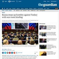 Russia steps up hostility against Turkey with war room briefing