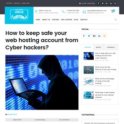 How to keep safe your web hosting account from Cyber hackers?