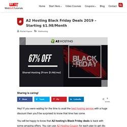 A2 Hosting Black Friday Deals 2019 - Starting $1.98/Month