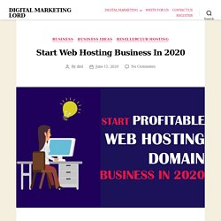 Start Web Hosting Business in 2020 - DIGITAL MARKETING LORD