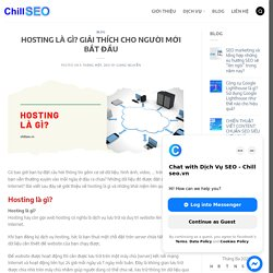 HOSTING LÀ GÌ? GIẢI THÍCH CHO NGƯỜI MỚI BẮT ĐẦU - ChillSEO.vn