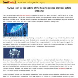 Always look for the uptime of the hosting service provider before choosing