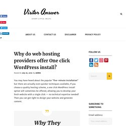 Why do web hosting providers offer One click Wordpress install?