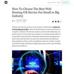 How To Choose The Best Web Hosting UK Service For Small or Big Industry