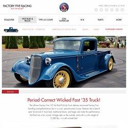 '35 Hot Rod Truck - Factory Five Racing