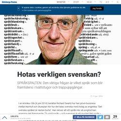 Hotas verkligen svenskan?