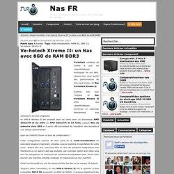Ve-hotech Xtreme II: un Nas avec 8GO de RAM DDR3