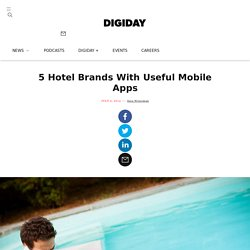 5 Hotel Brands With Useful Mobile Apps