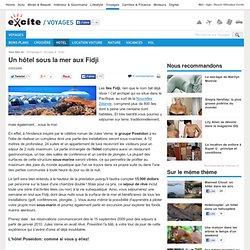 Hôtel sous la mer aux Fidji: l'dée du Groupe Poséidon