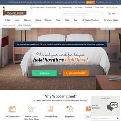 Get Enthralling Hotel Furniture online at Wooden Street