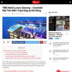 TMS Hotel Luxury Danang - Condotel Mặt Tiền Biển Tuyệt Đẹp tại Đà Nẵng