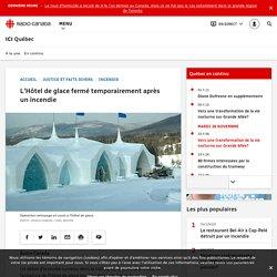 L'Hôtel de glace fermé temporairement après un incendie
