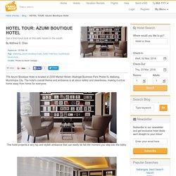 HOTEL TOUR: Azumi Boutique Hotel