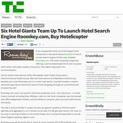 Six Hotel Giants Team Up To Launch Hotel Search Engine Roomkey.com, Buy Hotelicopter