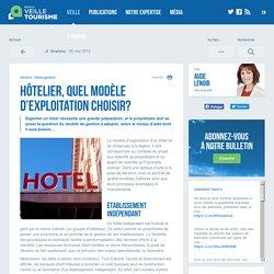 Hôtelier, quel modèle d'exploitation choisir? - Réseau de veille en tourisme