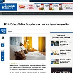 2019 : l'offre hôtelière française repart sur une dynamique positive - Industrie Hôtelière