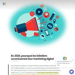 En 2020, les hôteliers accentueront leur marketing digital - Blog elloha