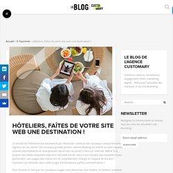 Hôteliers, faîtes de votre site web une destination ! - Customary