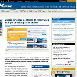 Guerre hôteliers-centrales de réservation en ligne: Booking lâche du lest