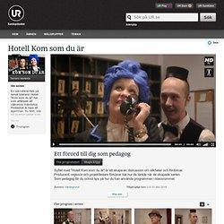 Hotell Kom som du är : Ett förord till dig som pedagog