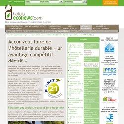 Accor veut faire de l'hôtellerie durable « un avantage compétitif décisif » - Hotels Eco News