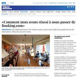 Hôtellerie: «Comment nous avons réussi à nous passer de Booking.com» - News Économie: Entreprises