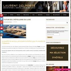 Le futur de l'hôtellerie de luxe vu par M Gallery - laurentdelporte.com