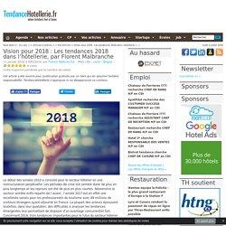 Vision pour 2018: Les tendances 2018 dans l'hôtellerie, par Florent Malbranche