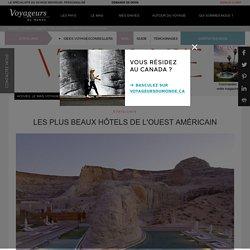 Les plus beaux hôtels de l'ouest américain – Le Mag Voyageurs