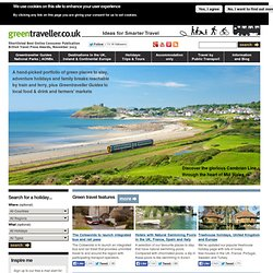 Green Hotels, Family Holidays, Adventure Holidays and Short Breaks by Train