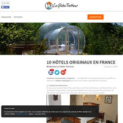 10 hôtels originaux en France