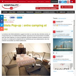 Hôtels Pop-up : entre camping et luxe