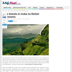 Best Hotels in India to Relish Monsoons