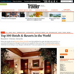 Top 100 Hotels & Resorts in the World: 2011 Readers' Choice Awards from Condé Nast Traveler