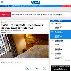Hôtels, restaurants... méfiez-vous des faux avis sur Internet