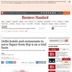 Delhi hotels and restaurants to serve liquor from Sep 9 on a trial basis