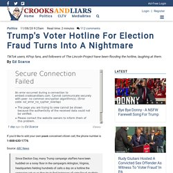 Trump's Voter Hotline For Election Fraud Turns Into A Nightmare