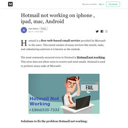 Hotmail not working on iphone , ipad, mac, Android - Arpit Delkon - Medium