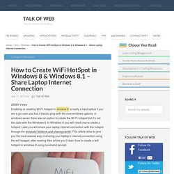 How to Create WiFi HotSpot in Windows 8 & Windows 8.1 - Share Laptop Internet Connection