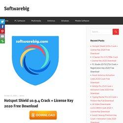 Hotspot Shield Crack + License Key 2020 Free Download