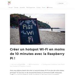 Créer un hotspot Wi-Fi en moins de 10 minutes avec la Raspberry Pi !