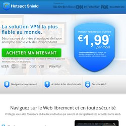Hotspot Shield Elite : Le service VPN le plus fiable au monde