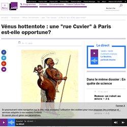 """Vénus hottentote : une """"rue Cuvier"""" à Paris est-elle opportune?"""