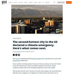 18 nov. 2020 The second-hottest city in the US declared a climate emergency. Here's what comes next.